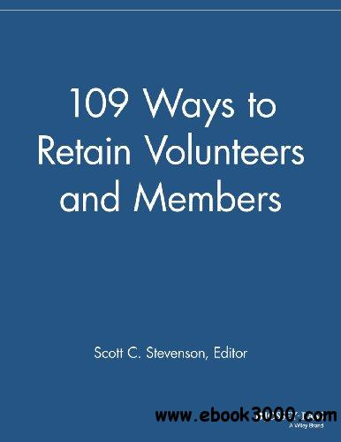 109 Ways to Retain Volunteers and Members (The Membership Management Report) free download