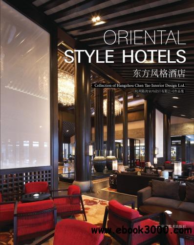Oriental Style Hotels : Collection of Hangzhou Chen Tao Interior Design Ltd. free download