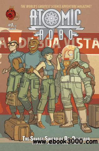 Atomic Robo v08 - Atomic Robo and the Savage Sword of Dr. Dinosaur 01 (of 05) (2013) free download