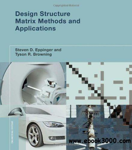 Design Structure Matrix Methods And Applications Free Download