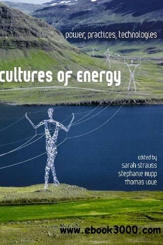Cultures of Energy: Power, Practices, Technologies download dree