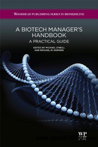 A Biotech Manager's Handbook: A Practical Guide free download