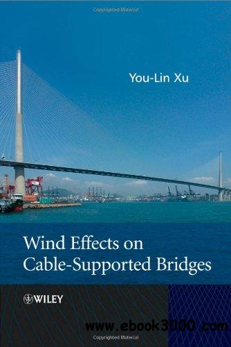 Wind Effects on Cable-Supported Bridges free download