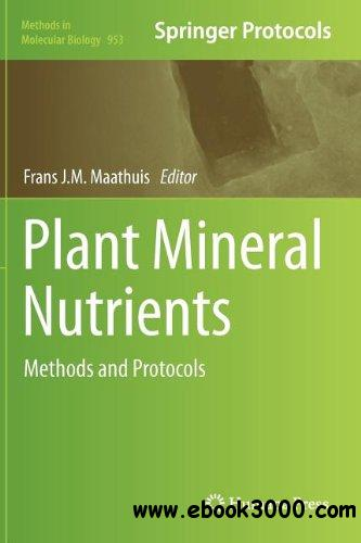 Plant Mineral Nutrients: Methods and Protocols free download