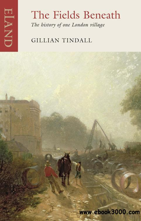 The Fields: Beneath The History of One London Village free download