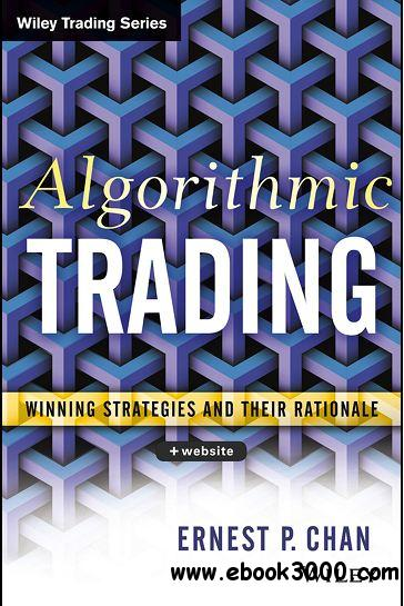 Algorithmic Trading: Winning Strategies and Their Rationale free download