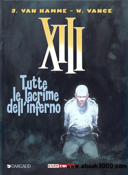 XIII - Volume 3 - Tutte Le Lacrime Dell Inferno free download