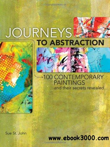 Journeys To Abstraction: 100 Paintings and Their Secrets Revealed free download