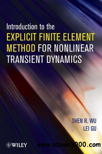 Introduction to the Explicit Finite Element Method for Nonlinear Transient Dynamics free download