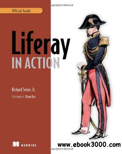 Liferay in Action: The Official Guide to Liferay Portal Development free download