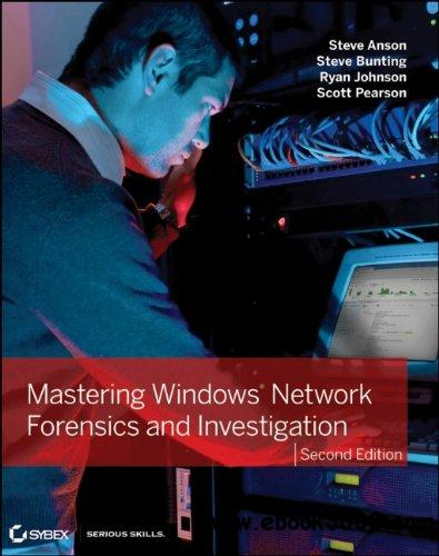 Mastering Windows Network Forensics and Investigation, 2nd Edition free download