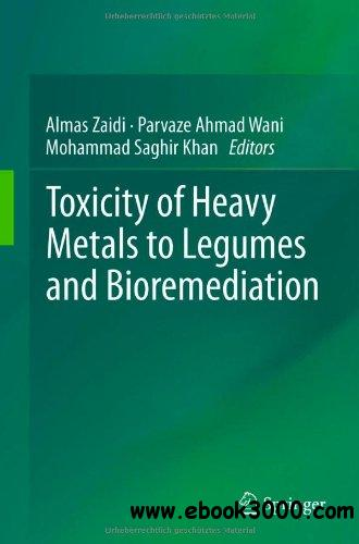 Toxicity of Heavy Metals to Legumes and Bioremediation free download