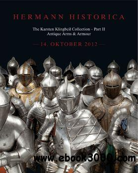 The Karsten Klingbeil Collection (Part II): Antique Arms & Armour free download
