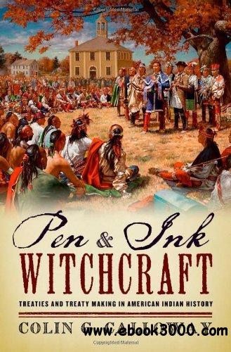 Pen and Ink Witchcraft: Treaties and Treaty Making in American Indian History download dree