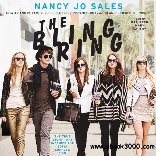 The Bling Ring: How a Gang of Fame-Obsessed Teens Ripped off Hollywood and Shocked the World download dree