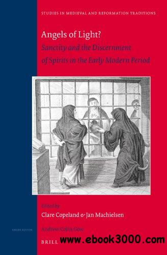 Angels of Light?: Sanctity and the Discernment of Spirits in the Early Modern Period free download