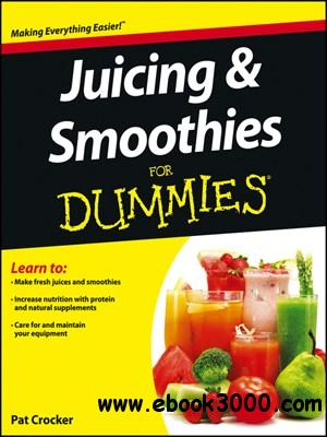 Juicing and Smoothies For Dummies free download