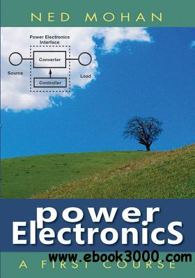Power Electronics: A First Course free download