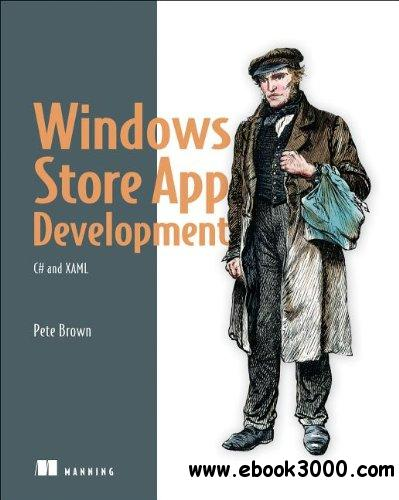 Windows Store App Development: C# and XAML free download