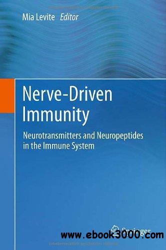 Nerve-Driven Immunity: Neurotransmitters and Neuropeptides in the Immune System free download