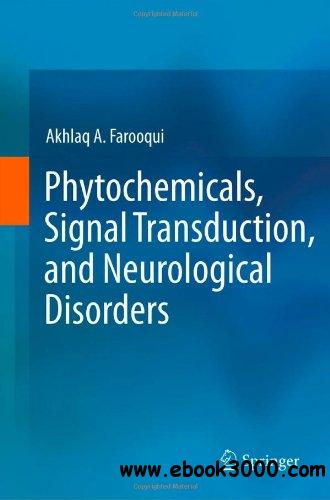 Phytochemicals, Signal Transduction, and Neurological Disorders free download