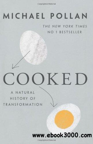 Cooked: A Natural History of Transformation: Finding Ourselves in the Kitchen free download