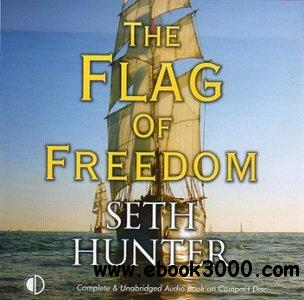 The Flag of Freedom by Seth Hunter and Terry Wale free download