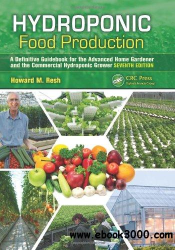 Hydroponic Food Production: A Definitive Guidebook for the Advanced Home Gardener and the Commercial Hydroponic Grower free download