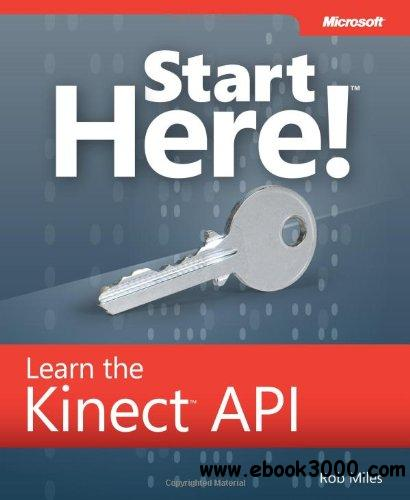 Start Here! Learn the Kinect API free download