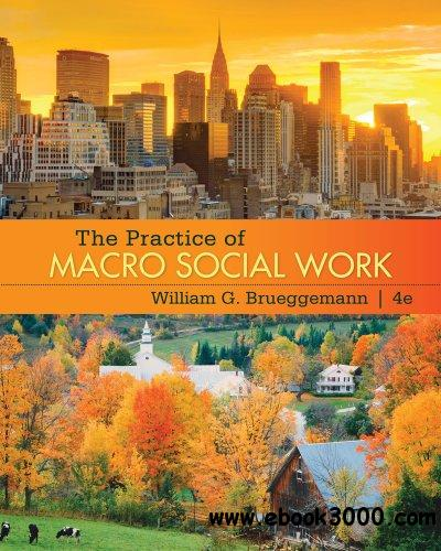 The Practice of Macro Social Work, 4 edition download dree