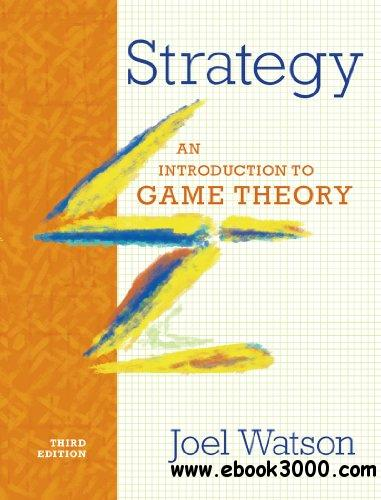Strategy: An Introduction to Game Theory, 3rd Edition free download