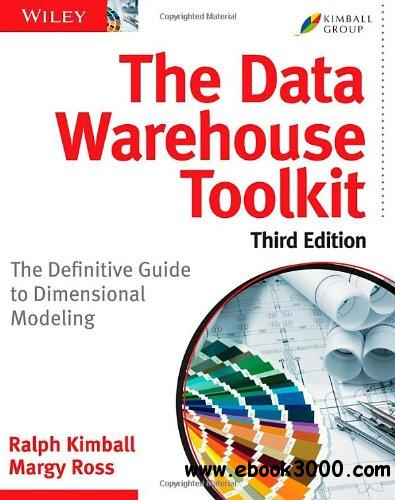 The Data Warehouse Toolkit: The Definitive Guide to Dimensional Modeling, 3rd edition free download