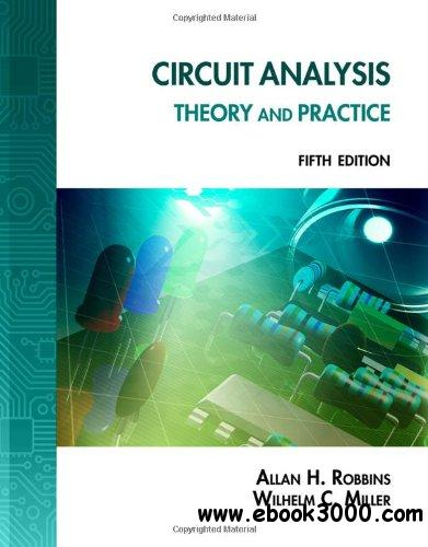 Circuit Analysis: Theory and Practice, 5 edition download dree