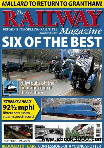 The Railway Magazine - August 2013 free download