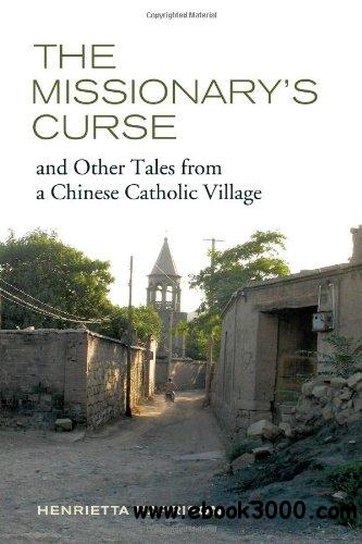 The Missionary's Curse and Other Tales from a Chinese Catholic Village free download