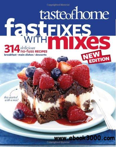 Taste of Home Fast Fixes with Mixes New Edition: 314 Delicious No-Fuss Recipes download dree