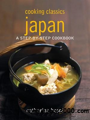 Cooking Classics Japan: A Step-By-Step Cookbook free download