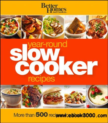 Better Homes and Gardens Year-Round Slow Cooker Recipes free download