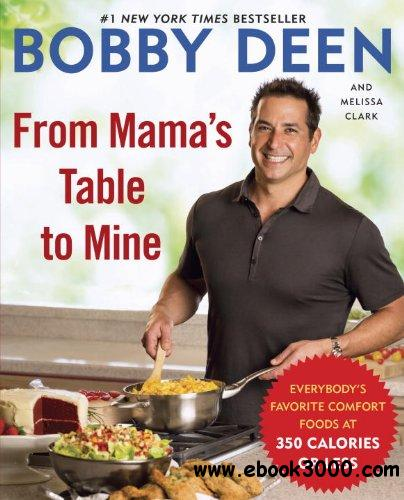 From Mama's Table to Mine: Everybody's Favorite Comfort Foods at 350 Calories or Less free download