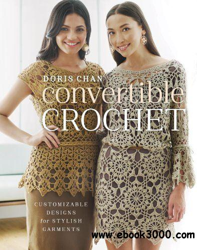 Convertible Crochet: Customizable Designs for Stylish Garments free download