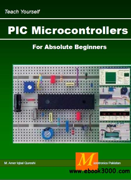 Teach Yourself PIC Microcontrollers for Absolute Beginners free download