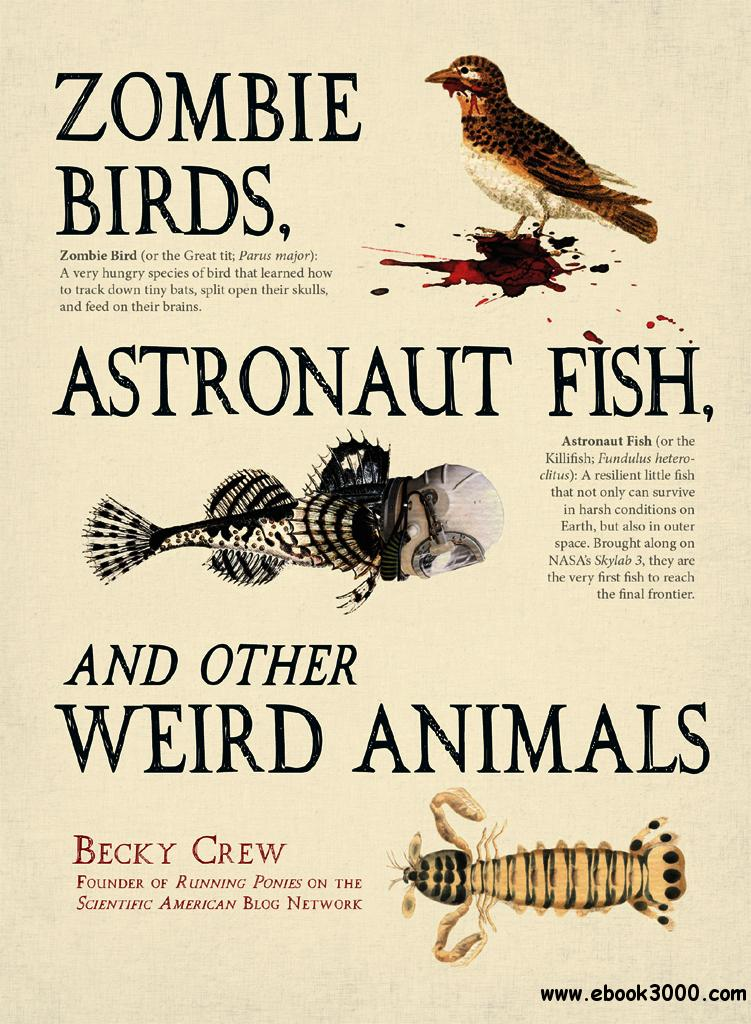 Zombie Birds, Astronaut Fish, and Other Weird Animals free download
