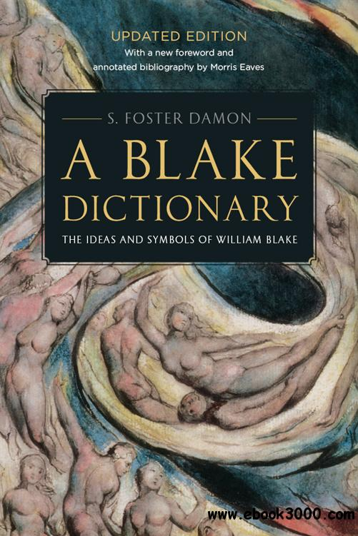 A Blake Dictionary: The Ideas and Symbols of William Blake free download