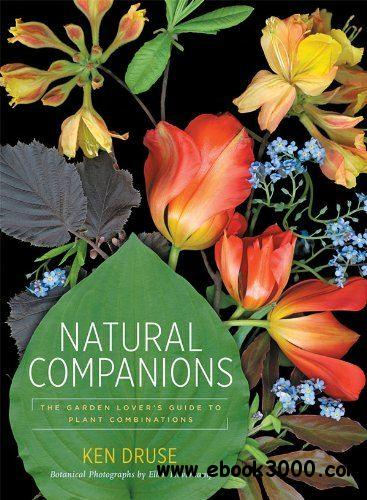 Natural Companions: The Garden Lover's Guide to Plant Combinations free download