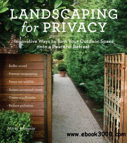 Landscaping for Privacy: Innovative Ways to Turn Your Outdoor Space into a Peaceful Retreat free download