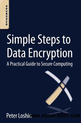 Simple Steps to Data Encryption: A Practical Guide to Secure Computing download dree