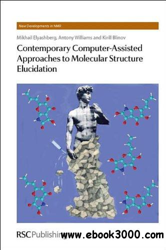 Contemporary Computer-Assisted Approaches to Molecular Structure Elucidation free download