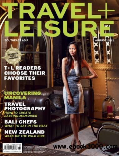 Travel + Leisure Southeast Asia - August 2013 free download