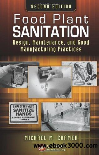 Food Plant Sanitation: Design, Maintenance, and Good Manufacturing Practices, Second Edition free download