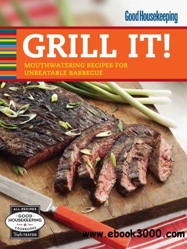 Grill It!: Mouthwatering Recipes for Unbeatable Barbecue free download
